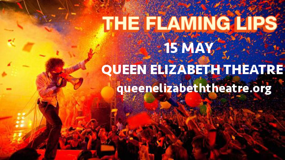 The Flaming Lips at Queen Elizabeth Theatre