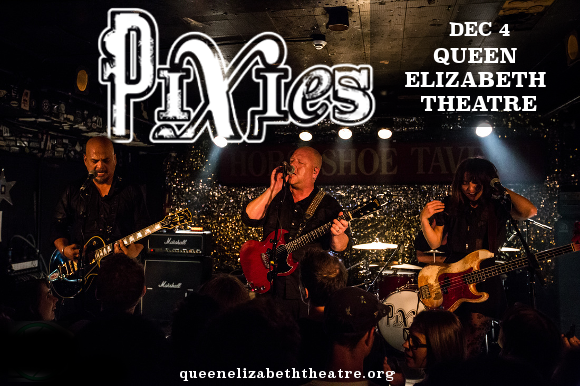 Pixies at Queen Elizabeth Theatre