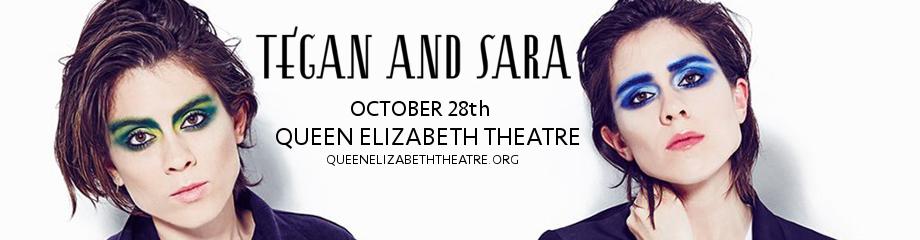 Tegan and Sara at Queen Elizabeth Theatre
