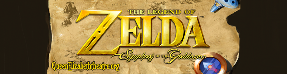 The Legend Of Zelda: Symphony Of The Goddesses at Queen Elizabeth Theatre