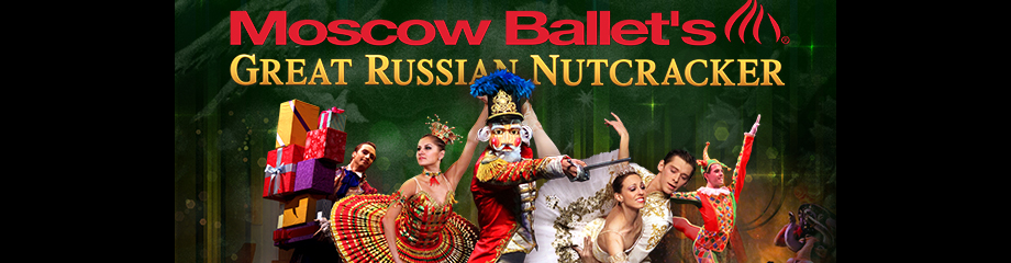 Moscow Ballet's Great Russian Nutcracker at Queen Elizabeth Theatre