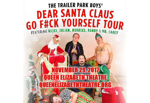 Trailer Park Boys at Queen Elizabeth Theatre