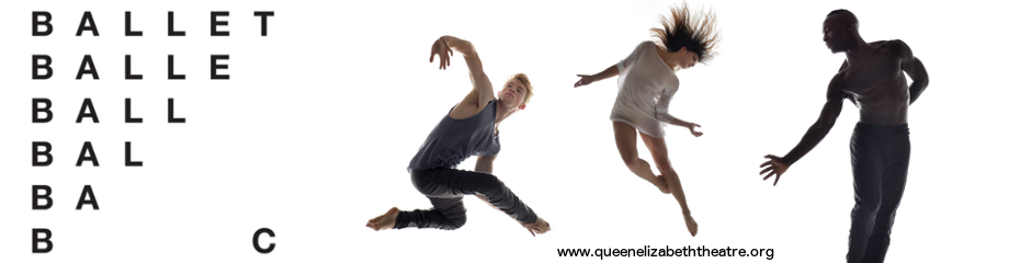 Ballet BC: Program 3 at Queen Elizabeth Theatre
