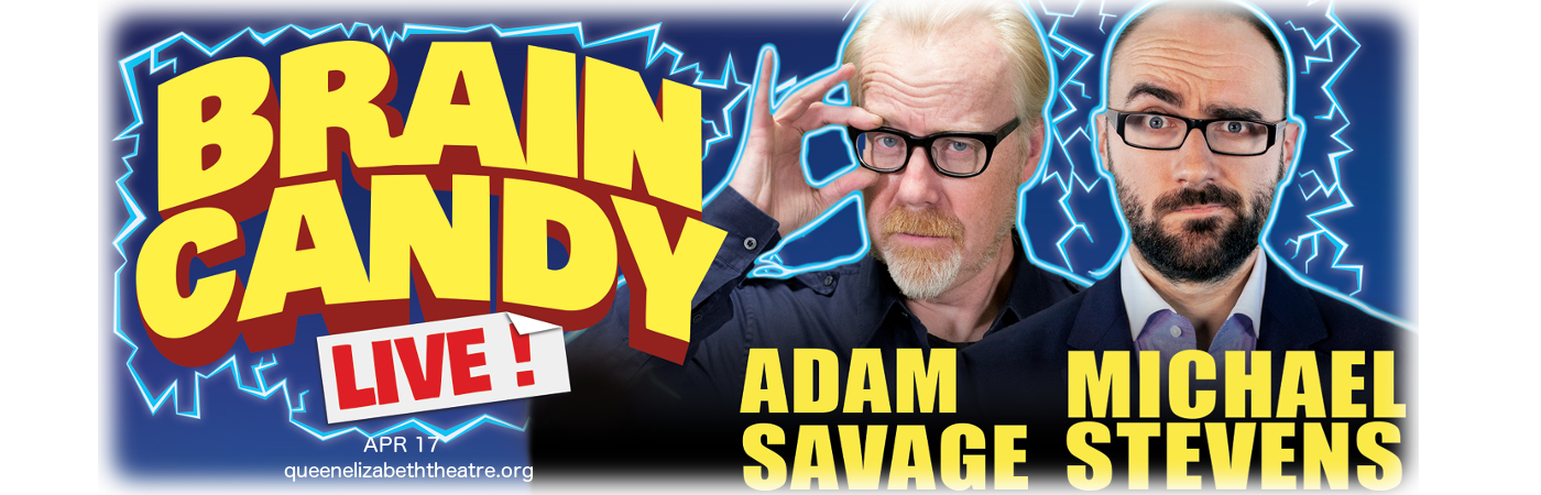 The Brain Candy Live Tour: Adam Savage & Michael Stevens at Queen Elizabeth Theatre