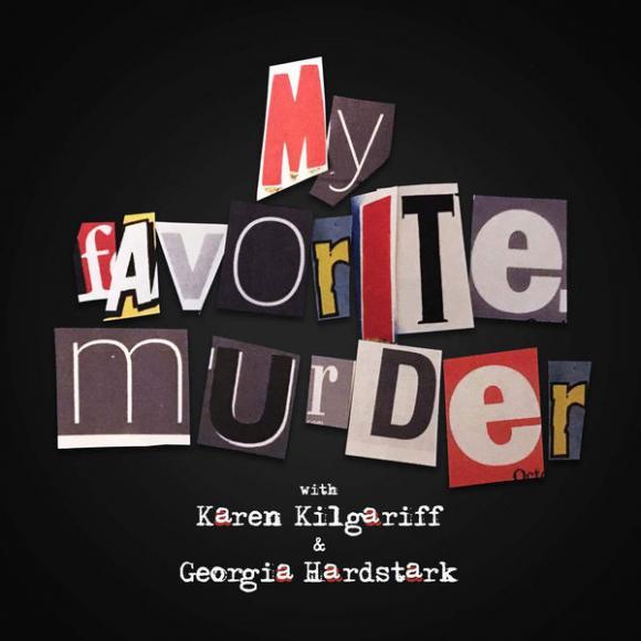 My Favorite Murder at Queen Elizabeth Theatre