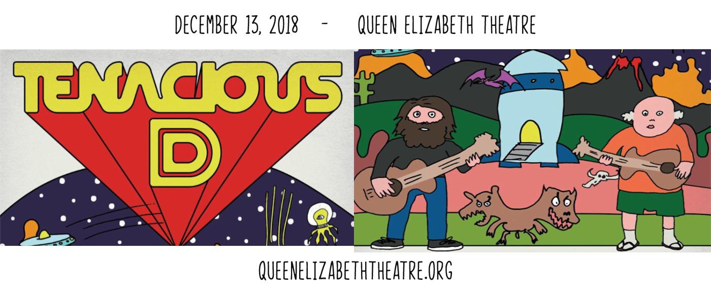 Tenacious D at Queen Elizabeth Theatre