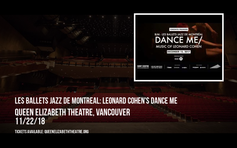 Les Ballets Jazz De Montreal: Leonard Cohen's Dance Me at Queen Elizabeth Theatre