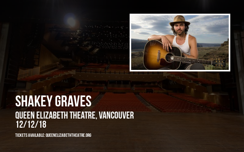 Shakey Graves at Queen Elizabeth Theatre