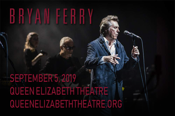 Bryan Ferry at Queen Elizabeth Theatre
