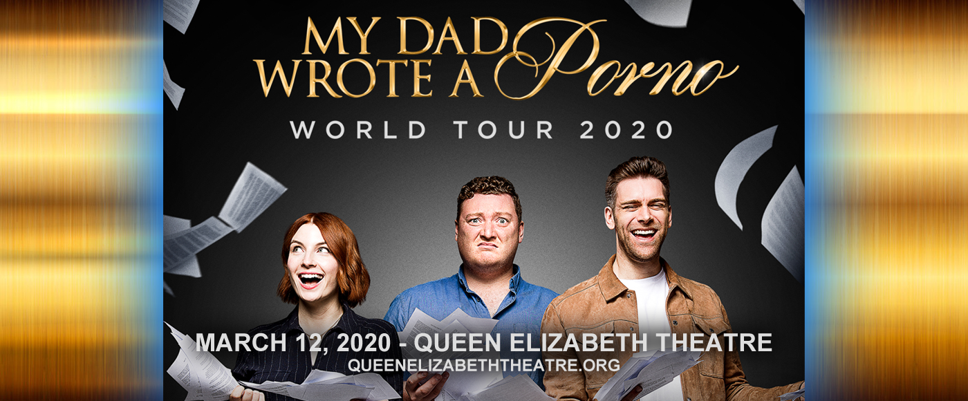 My Dad Wrote A Porno at Queen Elizabeth Theatre