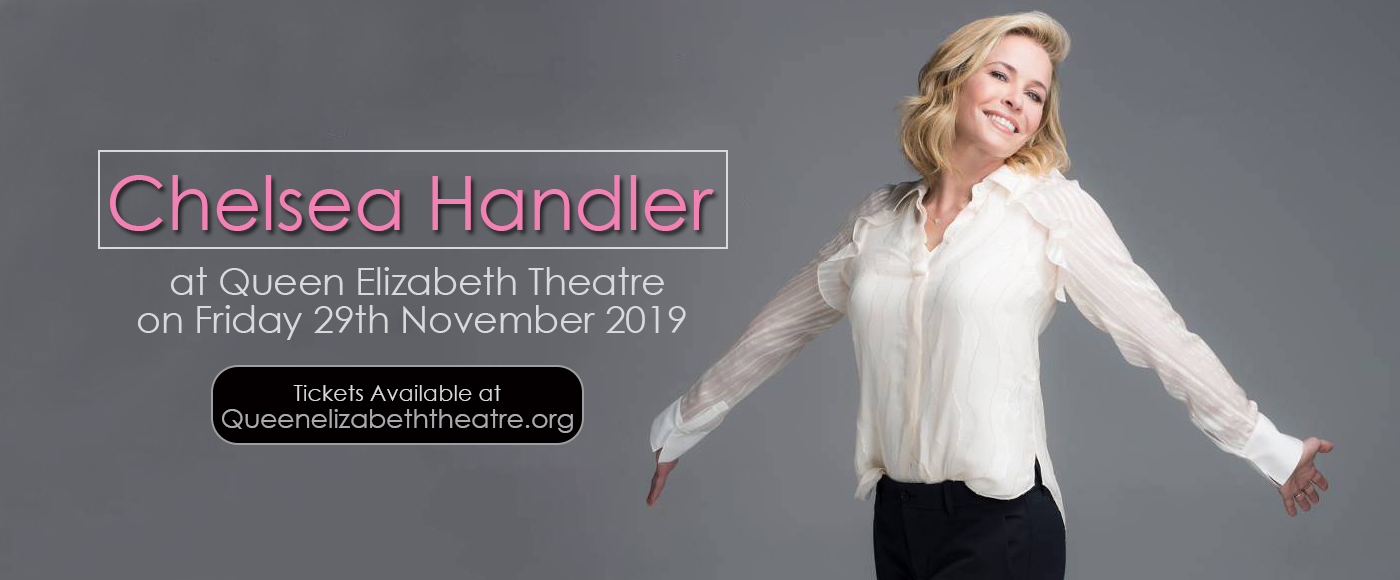 Chelsea Handler at Queen Elizabeth Theatre