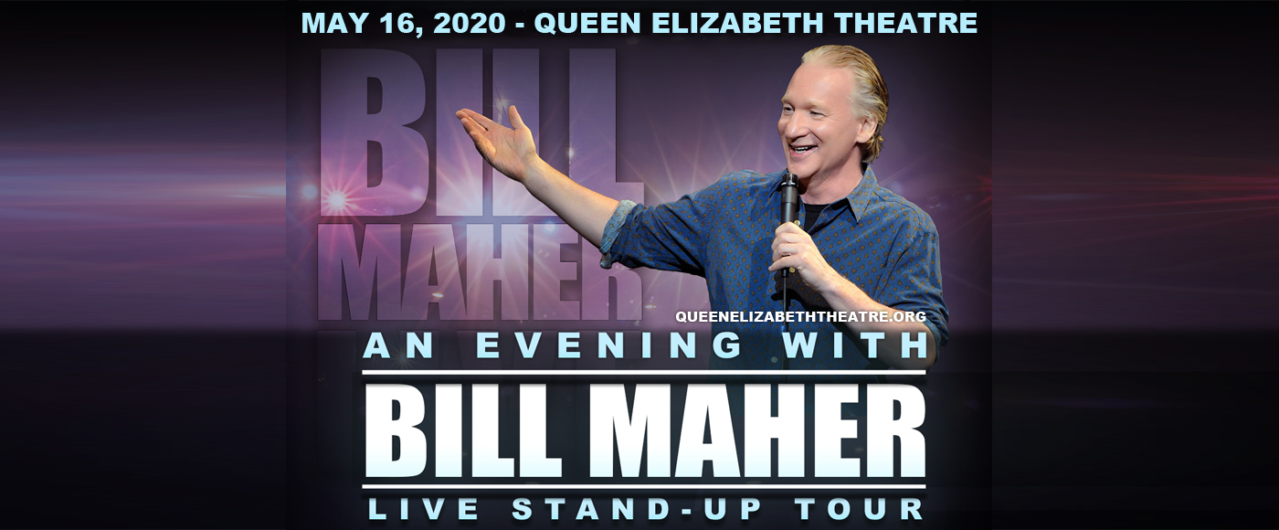 Bill Maher at Queen Elizabeth Theatre