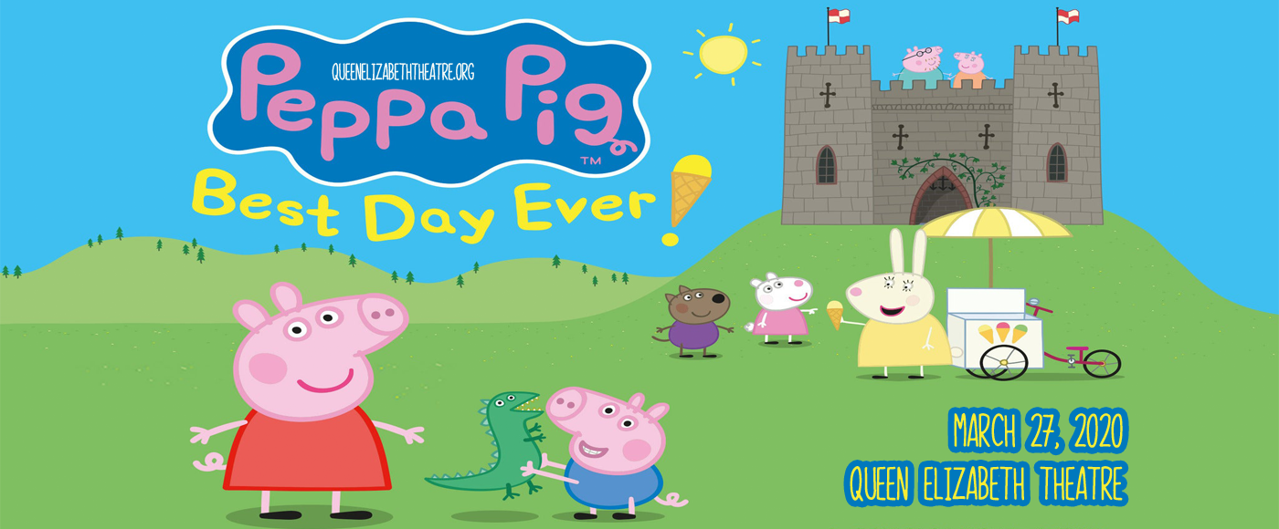 Peppa Pig at Queen Elizabeth Theatre