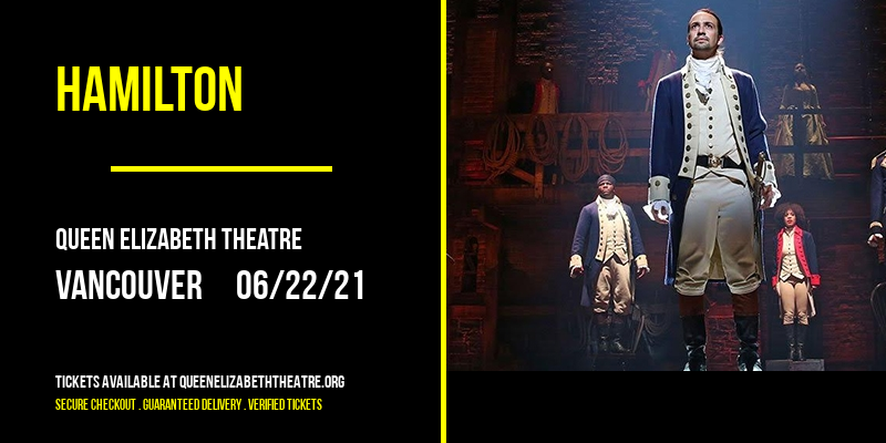 Hamilton at Queen Elizabeth Theatre