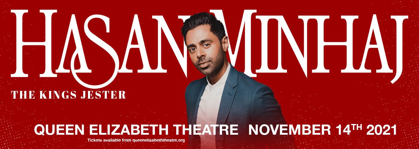 Hasan Minhaj: The Kings Jester at Queen Elizabeth Theatre
