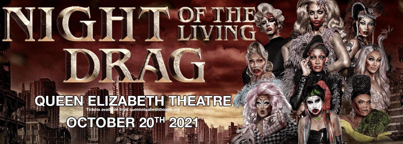 Rupaul's Drag Race: Night of the Living Drag at Queen Elizabeth Theatre