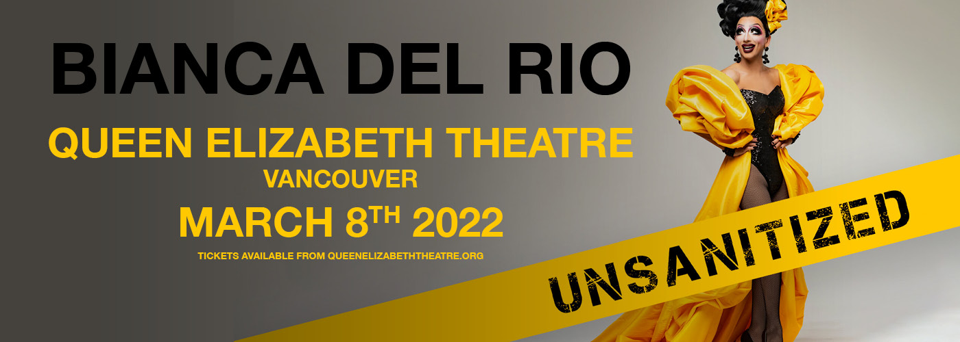 Bianca Del Rio: Unsanitized! at Queen Elizabeth Theatre