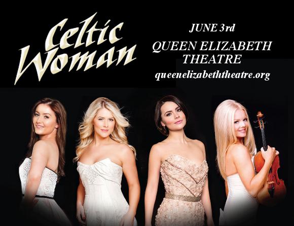 Celtic Woman at Queen Elizabeth Theatre