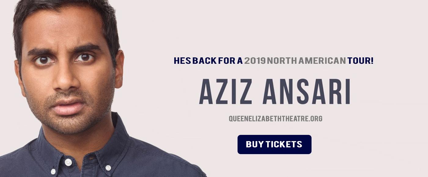 Aziz Ansari at Queen Elizabeth Theatre