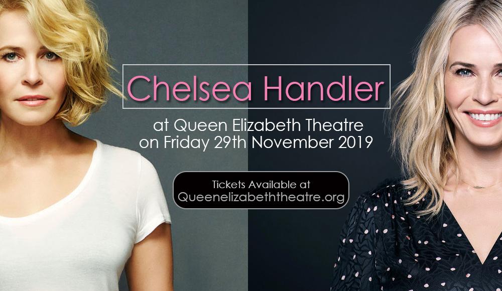 Chelsea Handler at Queen Elizabeth Theatre