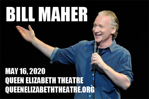 Bill Maher - CANCELLED at Queen Elizabeth Theatre